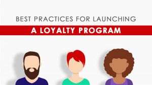 Best Practices For Launching A Loyalty Program