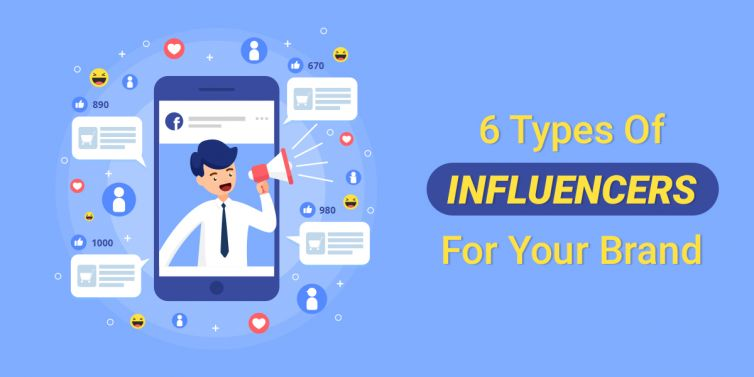 6 Types Of Influencers For Your Brand