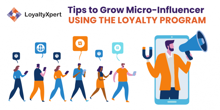 tips to grow micro influencer using the loyalty program