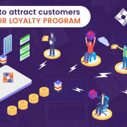Ways To Attract Customers Towards Your Loyalty Program