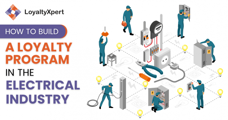 How-To-Build-A-Loyalty-Program-In-The-Electrical-Industry (1)
