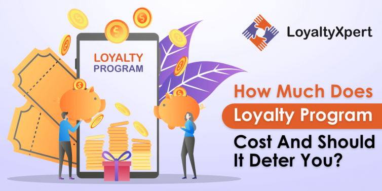 How-Much-Does-Loyalty-Program-Cost-and-Should-It-Deter-You (1)