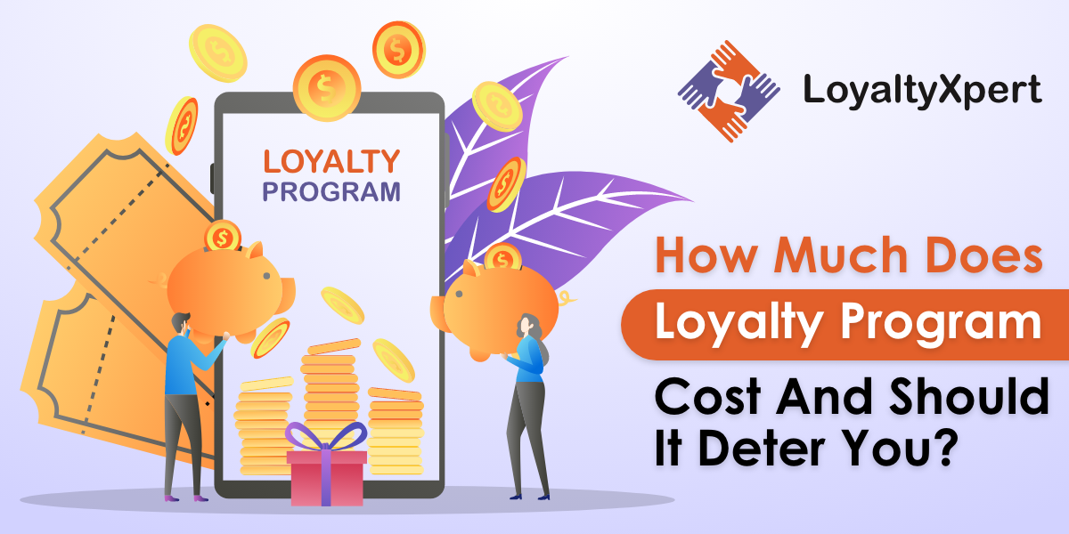 How Much Does Loyalty Program Cost and Should It Deter You