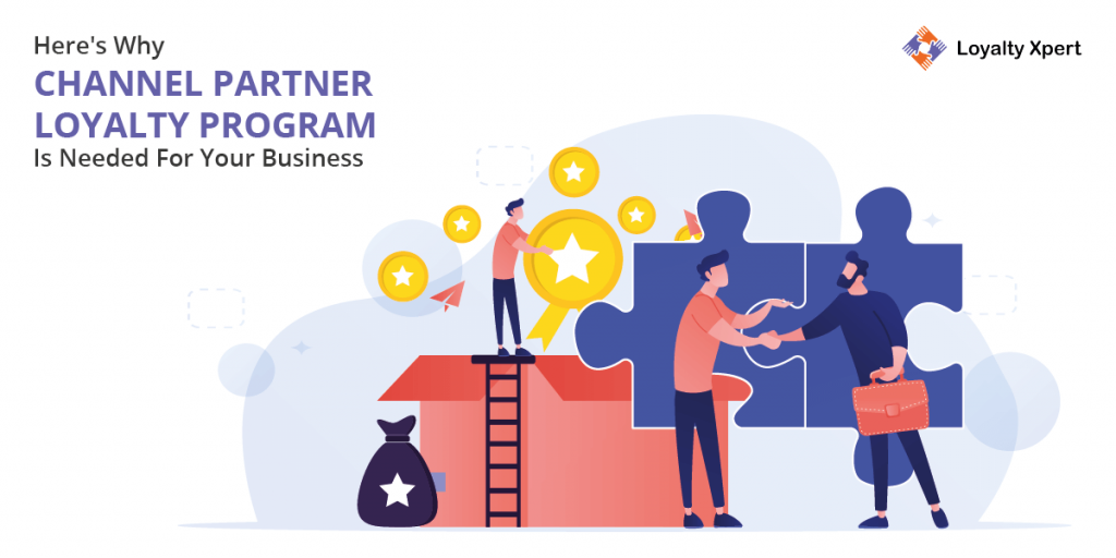 Here's Why Channel Partner Loyalty Program Is Needed For Your Business