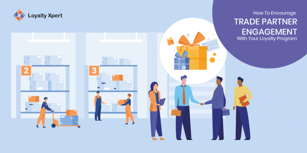 How To Encourage Trade Partner Engagement With Your Loyalty Program