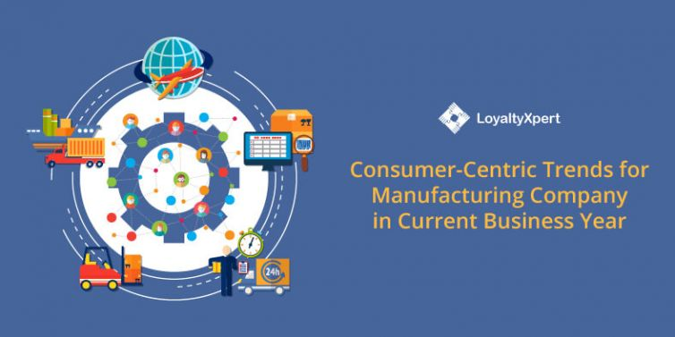 Consumer-Centric-Trends-for-Manufacturing-Company-in-Current-Business-year
