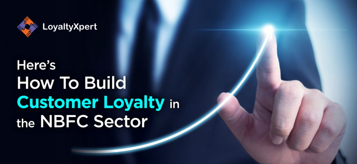 Heres-How-To-Build-Customer-Loyalty-In-The-NBFC-Sector