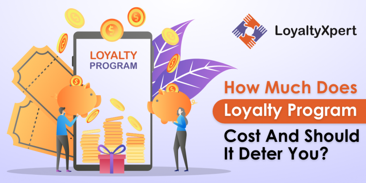 How-Much-Does-Loyalty-Program-Cost-and-Should-It-Deter-You