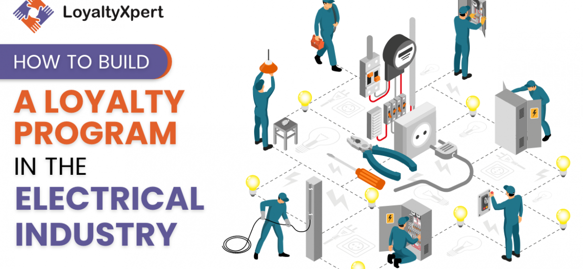 How-To-Build-A-Loyalty-Program-In-The-Electrical-Industry