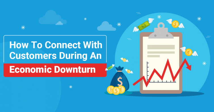 How-To-Connect-With-Customers-While-An-Economic-Downtrend