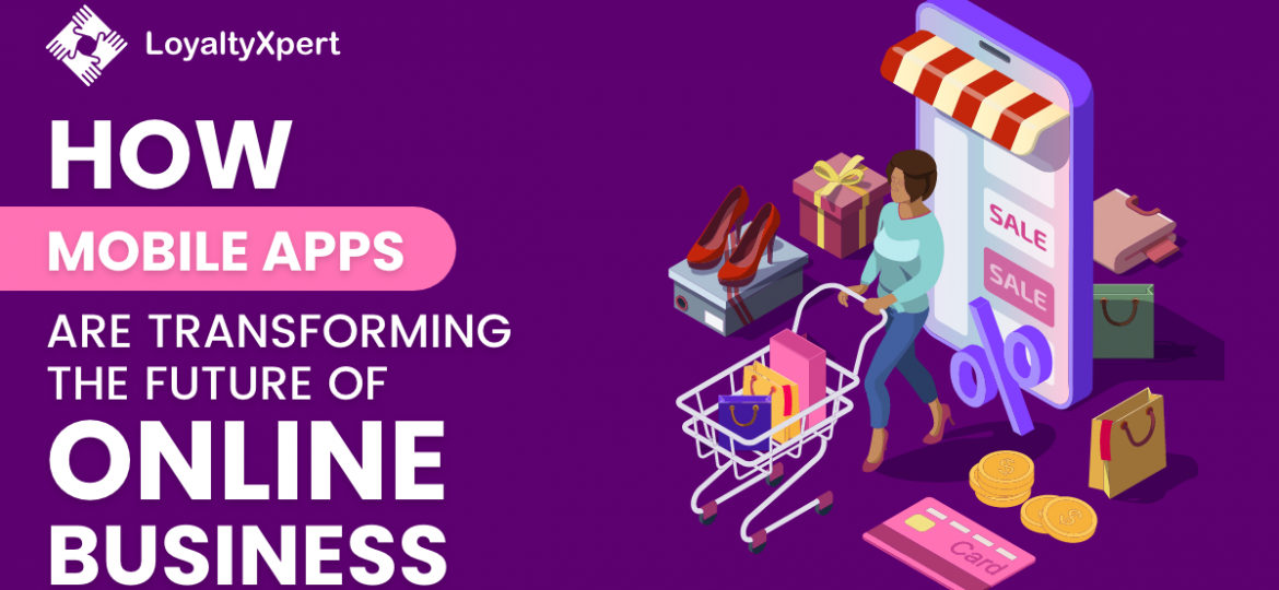 How_mobile_apps_are_transforming_the_future_of_online_business