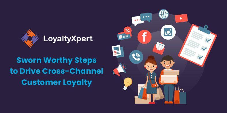 Sworn-Worthy-Steps-to-Drive-Cross-Channel-Customer-Loyalty