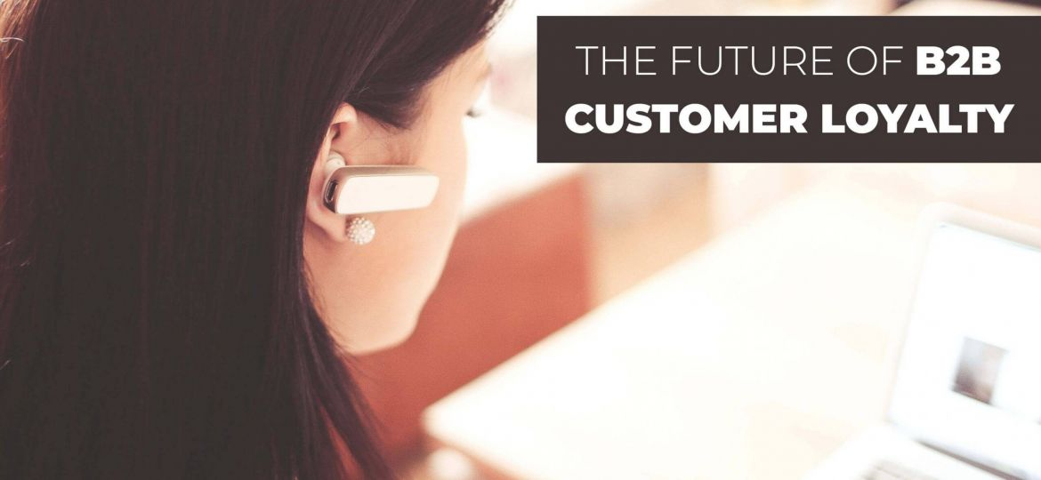 The-Future-Of-B2B-Customer-Loyalty-scaled-1