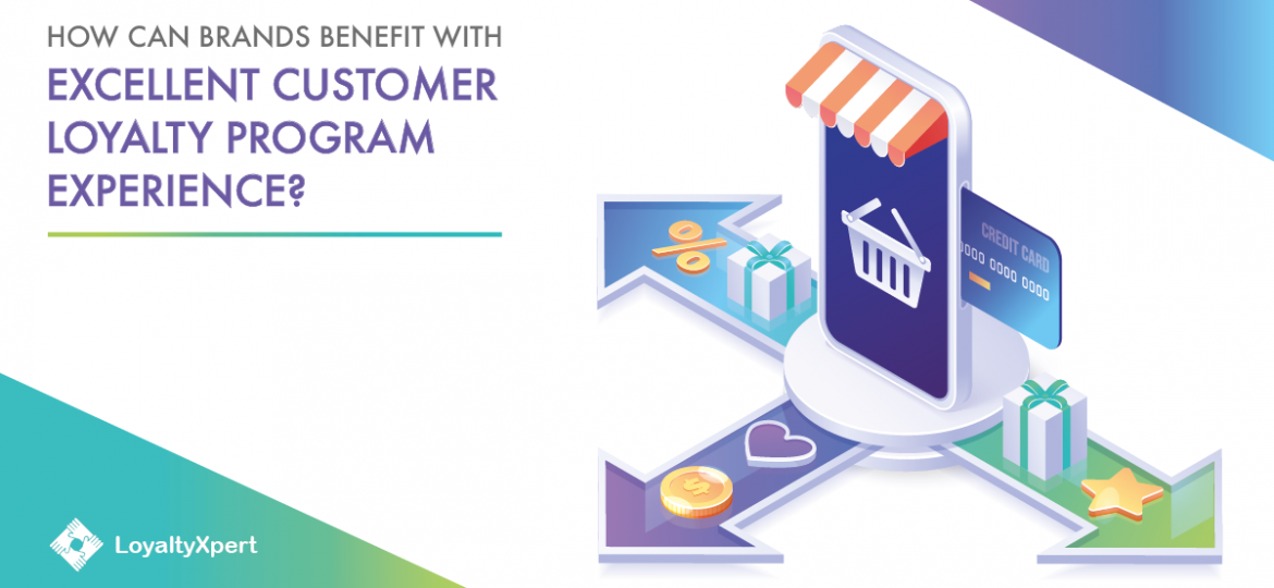 Brands Benefit With Excellent Customer Loyalty Program Experience