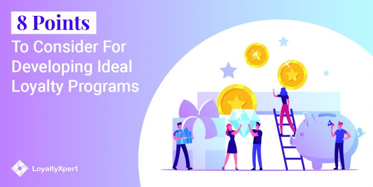 Consider For Developing Ideal Loyalty Programs